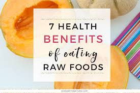 7 health benefits of eating raw foods shine with nature