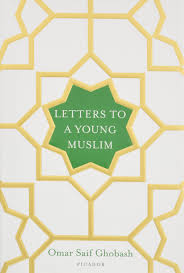 letters to a young muslim omar saif ghobash 9781250119841