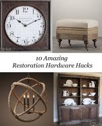 10 restoration hardware hacks