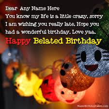 for belated happy birthday wish with name