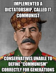 Define Internet Meme - implemented a dictatorship called it communist conservatives unable