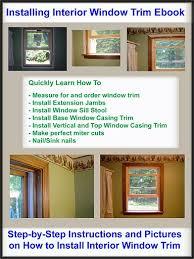 Interior Window Trims Installing Interior Window Trim Ebook Installing Window Trim