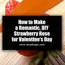 s day strawberries how to make a diy strawberry for s day