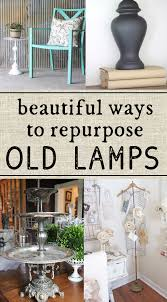 Upcycled Ideas - repurpose old lamps a few bright upcycle ideas repurpose