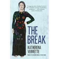Break Up Letter Read In A Dramatic Voice The Break By Katherena Vermette Reviews Discussion Bookclubs