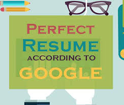the perfect resume u2013 according to google u2013 career tips jobs tips