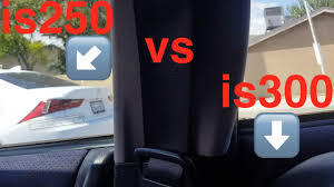 lexus is250 vs lexus is300 youtube