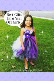 best gifts and toys for 6 year old girls toy