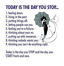 Feeling Down Meme - today is the day you stop 1 feeling down 2 living in the past 3