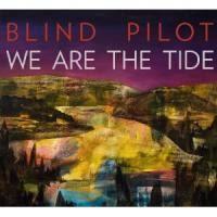 Blind Piolet Blind Pilot We Are The Tide Popmatters