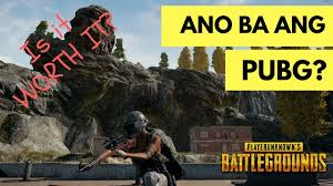 is pubg worth it ano ba ang pubg is it worth it youtube