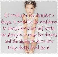 Daughter Meme - if i could give my daughter things it would be the confidence to