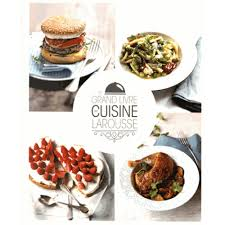 cuisine livre le grand livre de cuisine larousse livre cuisine salée cultura