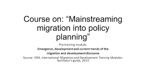 course on u201cmainstreaming migration into policy planning u201d pre