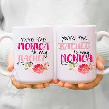 Best Mugs Best Friend Mugs Christmas Gifts You Are The Monica To
