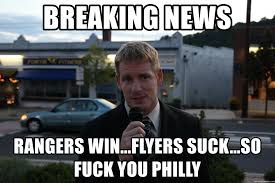 Flyers Meme - breaking news rangers win flyers suck so fuck you philly the