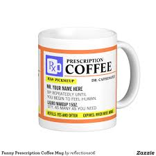 funny prescription coffee mug from reflections by carla rofle