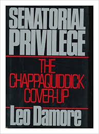 Chappaquiddick Cia Senatorial Privilege The Chappaquiddick Cover Up Leo Damore