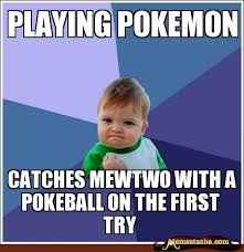 Pokemon Kid Meme - playing pokemon catches mewtwo with a pokeball on the first try