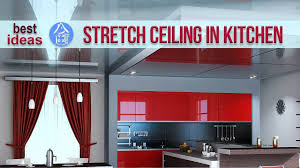 kitchen ceiling designs stretch ceilings in the kitchen 30 ceiling design ideas youtube
