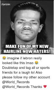 Memes To Make Fun Of Friends - 25 best memes about hairlines hairlines memes