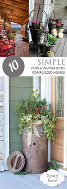 rugged home decor 10 simple porch inspirations for rugged homes pickled barrel