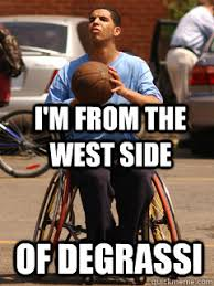 Drake Degrassi Meme - i m from the west side of degrassi drake degrassi meme quickmeme