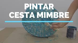 tutorial decoupage en mimbre cómo pintar una cesta de mimbre youtube