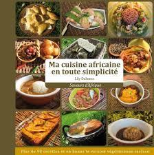 cuisine afrique ma cuisine africaine en toute simplicité afrik cuisine com toute