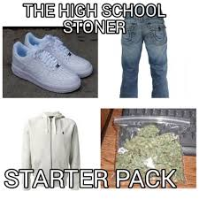 Meme Generator Starter Pack - meme maker the high school stoner starter pack