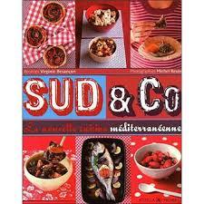 fnac livre de cuisine sud co la nouvelle cuisine méditerranéenne broché virginie