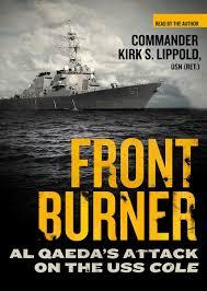 front burner al qaeda u0027s attack on the uss cole kirk s lippold