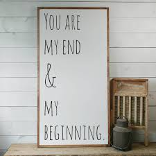 newlywed gift you are my end and my beginning sign sign with saying wedding