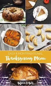 an easy nontraditional thanksgiving menu bijoux bits