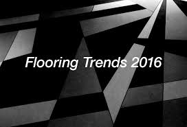 3 flooring trends in 2016 ta flooring company