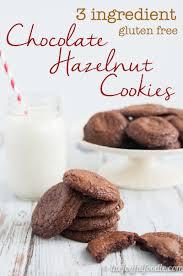 recipe gluten free chocolate hazelnut cookies the joyful foodie