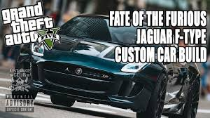 jaguar f type custom fate of the furious jaguar f type custom car build tutorial gta 5