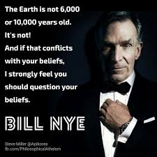 Nye Meme - bill nye you should question your beliefs philosophical atheism