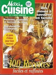 recettes maxi cuisine maxi cuisine n 1 hiver 1999 2000 100 recettes faciles et