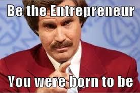 Entrepreneur Meme - 20 things that only entrepreneurs will understand