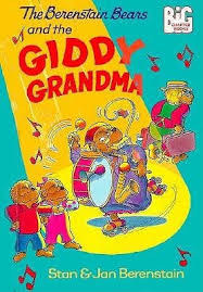 Berenstein Bears Books The Berenstain Bears And The Giddy Grandma By Stan Berenstain