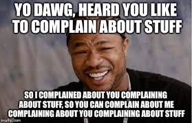 Xzibit Meme Creator - welcome to the xzibit complaint dept imgflip
