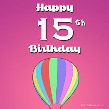 happy 15th birthday wishes cards wishes