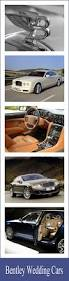 hilton bentley wedding 22 best bentley wedding car images on pinterest wedding cars
