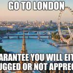 Meme London - london meme generator imgflip