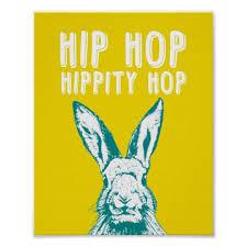 hippity hop rabbits hip hop hippity hop rabbit poster print 8x10 zazzle