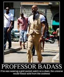 Bad Ass Memes - professor badass image gallery sorted by favorites know your meme