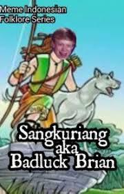 Indonesian Meme - meme indonesian folklore series sangkuriang badluck brian version
