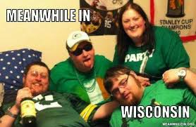 Wisconsin Meme - 22 meme internet meanwhile in wisconsin packers fans