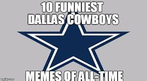 Cowboys Haters Memes - funniest dallas cowboys memes of all time